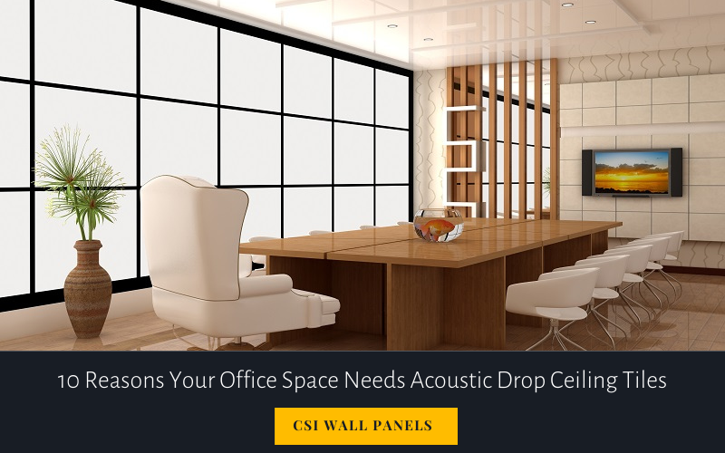 10 Reasons Your Office Space Needs Acoustic Drop Ceiling Tiles
